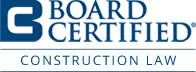 Board Certified Construction Law